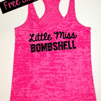 Little Miss Bombshell. Workout Tank. Fitness Tank. Fitness Apparel. Workout Shirt. Running Tank. Burnout Tank Top. Free Shipping USA