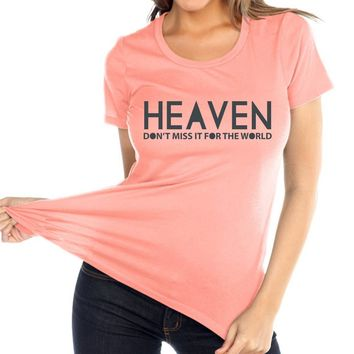 Heaven, Don't Miss It Women's Christian Relaxed Fit Crew Neck T Shirt