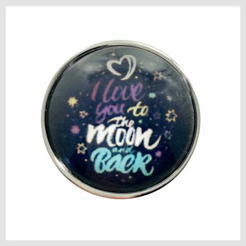 Snap Charm I Love You to the Moon and Back 20mm
