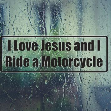 I Love Jesus And I Ride A Motorcycle Vinyl Decal (Permanent Sticker)
