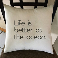 Life is Better at the Ocean Decorative Embroidered Throw Pillow