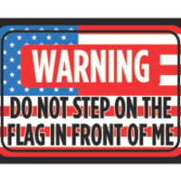 """""""WARNING - Do Not Step On The Flag In Front Of Me"""" Gun Rights Sign"""