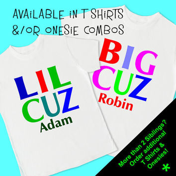 Big Cuz (girl) & Lil Cuz (boy) Set of 2 T Shirts. Personalized T Shirts and/or Onesuits. Big Little Lil Bro Brother Sis Sister Cousin (1022S)
