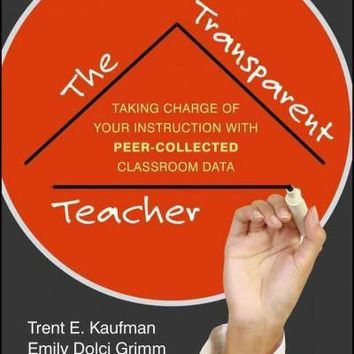 The Transparent Teacher: Taking Charge of Your Instruction with Peer-Collected Classroom