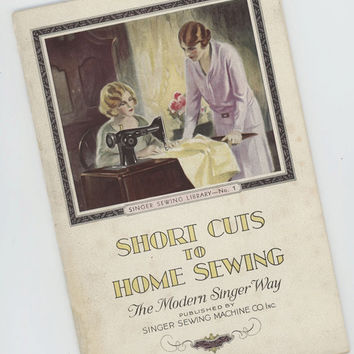 "1927 Singer Sewing Machine Company ""Short Cuts to Home Sewing"""