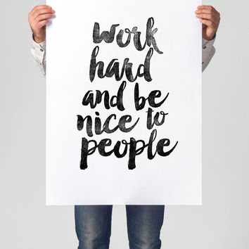 """Printable Art Inspirational Print """"Work Hard and be Nice to People"""" Typography Quote Home Decor Motivational Poster Scandinavian Wall Art"""