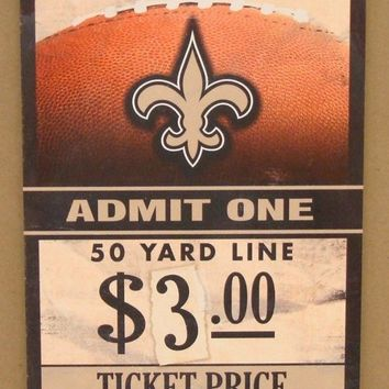 "NEW ORLEANS SAINTS GAME TICKET ADMIT ONE GEAUX SAINTS WOOD SIGN 6""X12'' WINCRAFT"