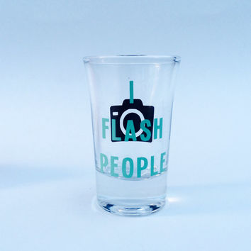 I Flash People - Photographer // Shot Glass