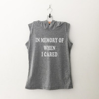 In memory when I cared tshirt unisex womens gifts girl tumblr funny slogan fangirl teens teenager friends girlfriend cute tshirts for girls