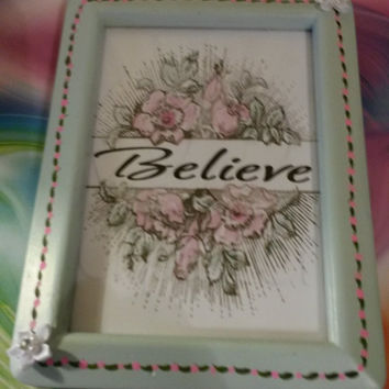 Up-Cycled Cottage Chic Hand Painted BELIEVE Picture Frame - Mint Green and Pink Details