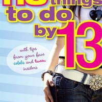 113 Things To Do By 13 (Stonesong Press Book)