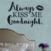Always Kiss Me Goodnight Vinyl Wall Decal Romantic Marriage Married Mr Mrs Husband Wife Bride Groom Wedding Gift