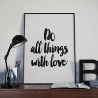 do all things with love,inspirational poster,motivationa,dorm room decor,modern wall decor,office decor,love poster,valentines gift,art home