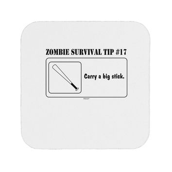 Zombie Survival Tip # 17 - Big Stick Coaster