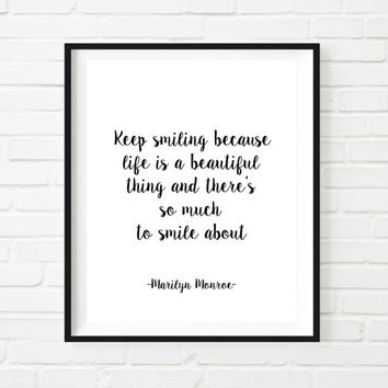 Keep Smiling - Marilyn Monroe Quote Typographic Print, Black and White Inspirational Art, home/dorm decor Instant download Word art Poster