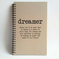 Dreamer quote, 5x8 writing journal, custom spiral notebook, handmade brown kraft memory book, small sketchbook inspirational, motivational