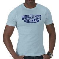 World's Best Uncle T Shirt from Zazzle.com