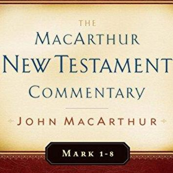Mark 1-8 (MacArthur New Testament Commentary)