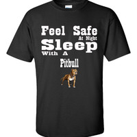 Feel Safe At Night Sleep With A Pitbull - Unisex Tshirt