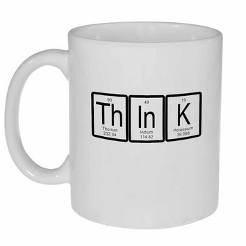 Think Periodic Table of Elements Coffee or Tea Mug