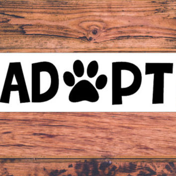 Adpot Dog Decal | Adopt Pet Decal | Animal Adoption Decal | Save Animals Decal | Animal Love Decal | Animal Mom Decal | Animal Dad  | 239