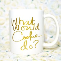 WHAT WOULD COOKIE DO? COFFEE MUG