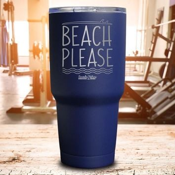 Beach Please Laser Etched Tumbler
