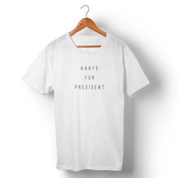 Kanye for President T Shirt // Made in USA