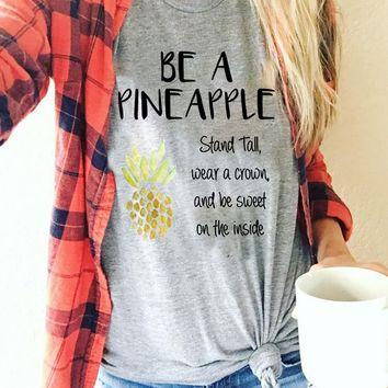 Be a Pineapple and Stand Tall Scoop Neck Short Sleeve Unisex T Shirt
