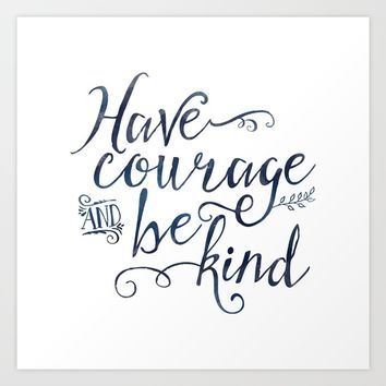 Have Courage and Be Kind (navy colorway) Art Print by Noonday Design