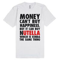 Money Can Buy Nutella-Unisex White T-Shirt