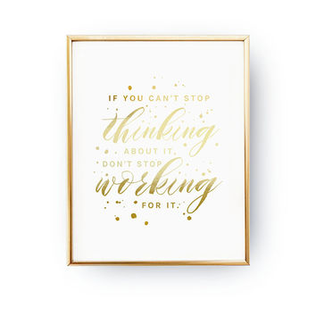 If You Can't Stop Thinking About It, Fitness Gift, Real Gold Foil, Home Decor, Typography Print, Motivational Art, Fitness Art, Office Decor