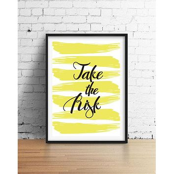 Take The Risk Motivational Art Print in Yellow and Black