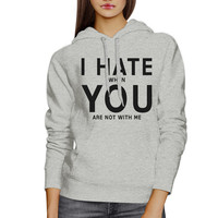 I Hate You Unisex Grey Graphic Hoodie Gift Idea For Valentine's Day