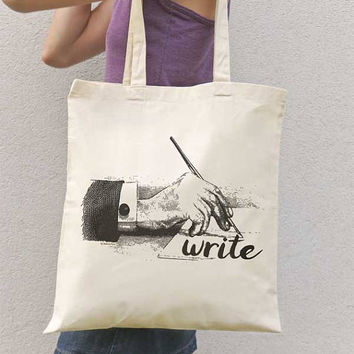 Writer tote bag-library tote bag-quote tote-tote bag-book bag-teacher gift-Book Lover's Gift-write tote-gift for writer-NATURA PICTA-NPTB113