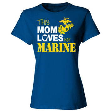 This Mom Loves Her Marine - Ladies' Cotton T-Shirt