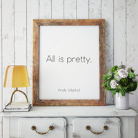 Andy Warhol,moderna museet, pop art Andy Warhol Quote Print,All is Pretty Print, Wall Art,Inspirational art Typography Print,quote poster