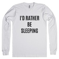 I'D RATHER BE SLEEPING Long Sleeve T-Shirt IDE02180658-T-Shirt