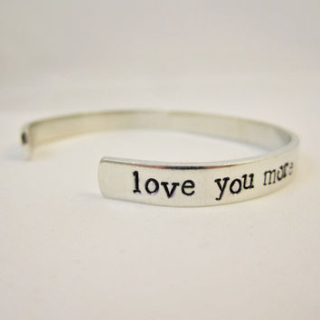 Love You More Bracelet, Couples Jewelry, Girlfriend Gift, Hand Stamped Jewelry, Personalized Bracelet, Bangles, Love Quote Anniversary Gift