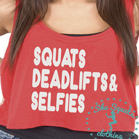 Squats Deadlifts Selfies Workout Tank, Gym Tank, Running Tank, Gym Shirt, Running Shirt, Workout Shirt, crossfit tank, workout clothes, tank