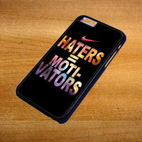 Nike Haters Motivation Custom For iPhone 6 Plus Case *76*