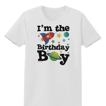 I'm the Birthday Boy - Outer Space Design Womens T-Shirt by TooLoud
