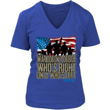 'War Doesn't Decide Who's Right Only Who's Left' - Women's V-Neck