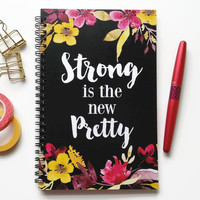 Writing journal, spiral notebook, sketchbook, bullet journal, black floral motivational quote, blank lined grid  - Strong is the new pretty