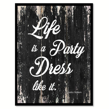 Life Is A Party Dress Like It Audrey Hepburn Quote Saying Framed Canvas Print Gift Ideas Home Decor Wall Art 122246 Black