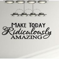 Make Today Amazing Vinyl Decal on Luulla