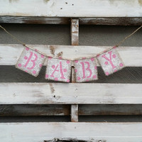 Shabby Chic Baby Burlap Banner,Gender Reveal Banner,Maternity Photo Prop, Baby Photo Prop,Baby Shower Decor