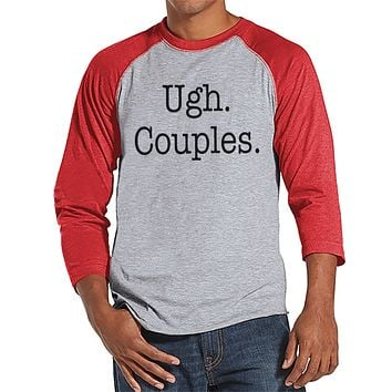 Ugh. Couples. Shirt - Funny Shirt - Mens Red Raglan T-shirt - Humorous Tshirt - Gift for Him - Gift for Friends - Anti Valentines Day Shirt