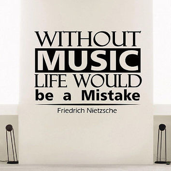 WALL DECAL VINYL STICKER FRIEDRICH NIETZSCHE QUOTE WITHOUT MUSIC LIFE WOULD SB12