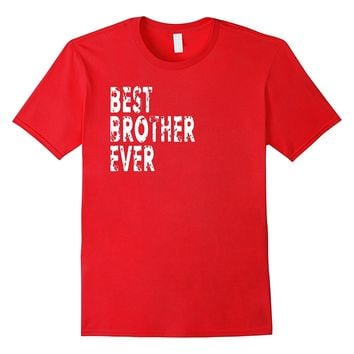 T Shirt For Best Brother Ever Family Shirt